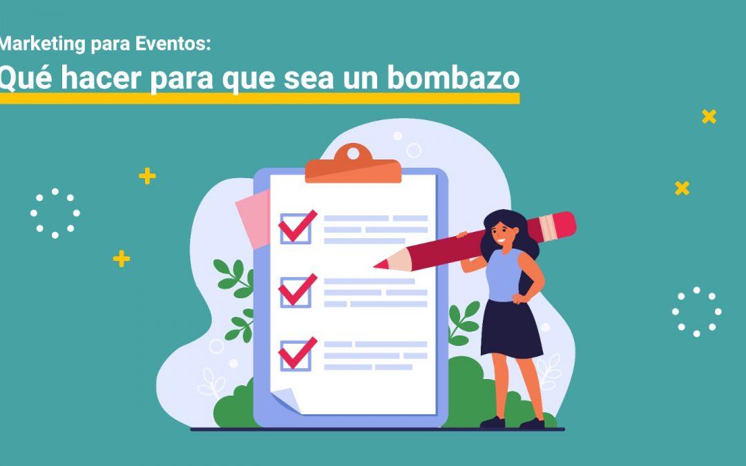 Marketing para Eventos: Qué hacer para que sea un bombazo